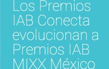 Los Premios IAB Conecta evolucionan a los Premios IAB MIXX