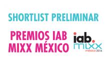 Shortlist preliminar de los Premios IAB Mixx México