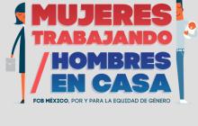FCB México honra el Día Internacional de la Mujer con acciones concretas que ayuden a redefinir y transformar  la Equidad de Género