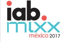 IAB México anuncia a ganadores de Premios IAB MIXX México 2017